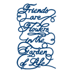 Friends are Flowers (D545)